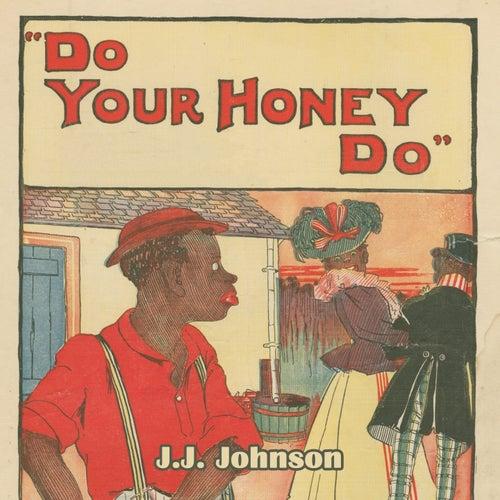 Do Your Honey Do by J.J. Johnson
