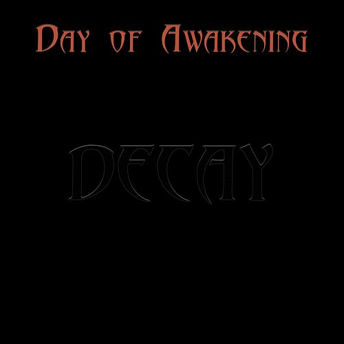 Decay by Day of Awakening