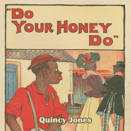 Do Your Honey Do by Quincy Jones