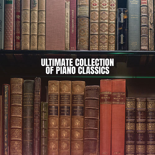 Ultimate Collection of Piano Classics von Instrumental