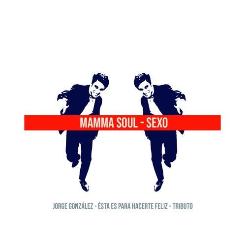 Sexo: Tributo a Jorge González de Mamma Soul