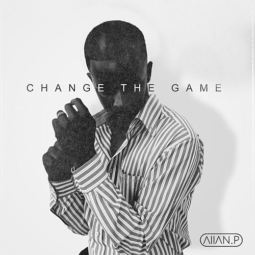 Change the Game by Allan.P