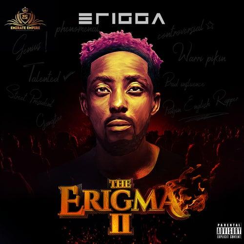 The Erigma II by Erigga