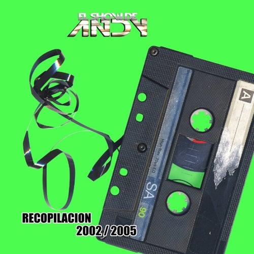 Recopilación 2002/2005 de El Show de Andy