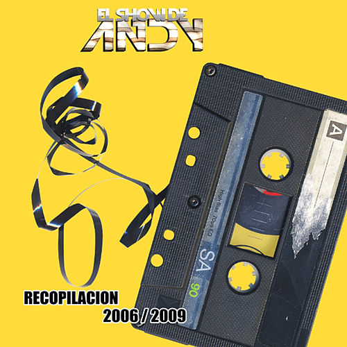 Recopilación 2006/2009 de El Show de Andy