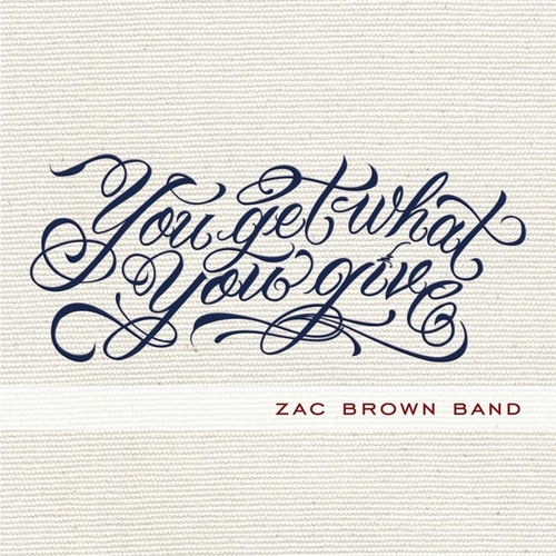 You Get What You Give (Deluxe) de Zac Brown Band