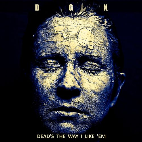 Dead's the Way I Like 'Em by Dgx