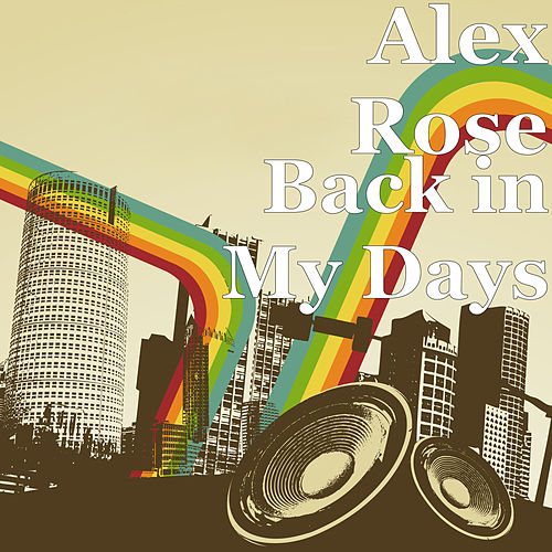 Back in My Days de Alex Rose
