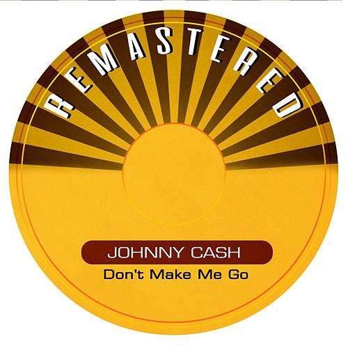 Don't Make Me Go de Johnny Cash