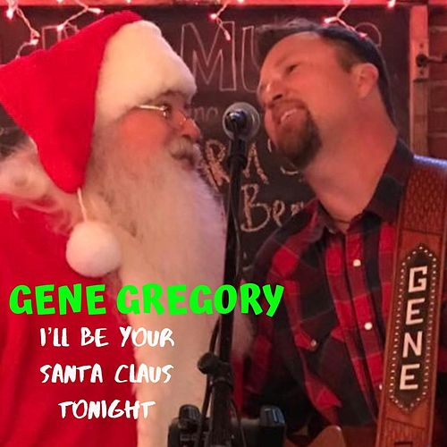 I'll Be Your Santa Claus Tonight by Gene Gregory