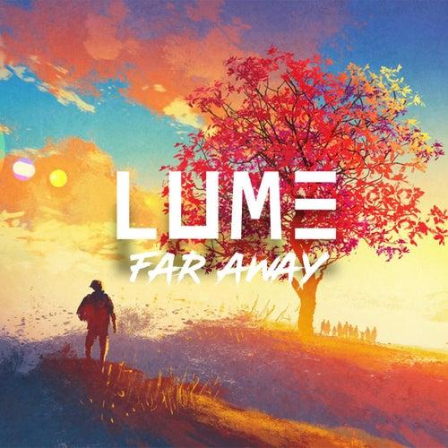 Far Away by Lume