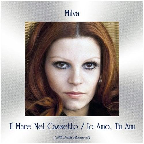 Il Mare Nel Cassetto / Io Amo, Tu Ami (Remastered 2019) by Milva