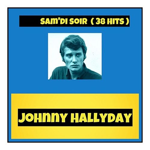 Sam'di soir (38 hits) von Johnny Hallyday