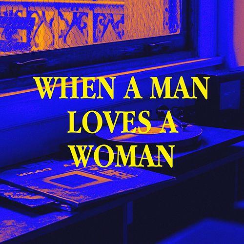 When a Man Loves a Woman by 90s PlayaZ, Future R&B Hitmakers, The Party Hits All Stars