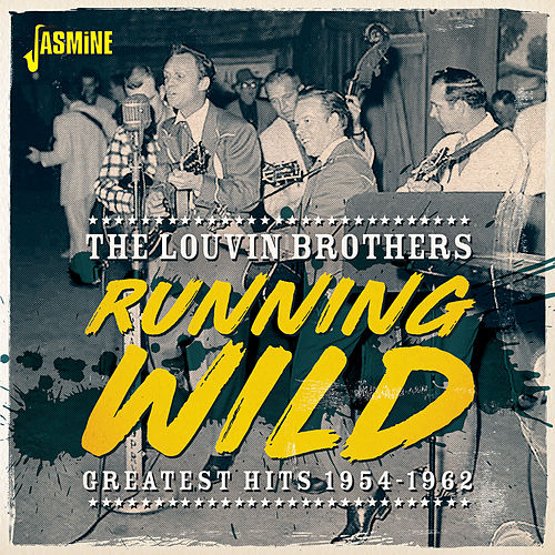 Running Wild: Greatest Hits (1954-1962) von The Louvin Brothers