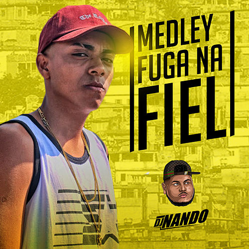Medley Fuga na Fiel by Dj Nando