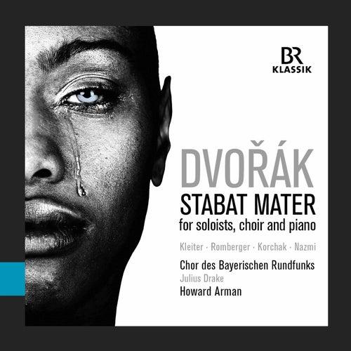Dvořák: Stabat Mater, Op. 58, B. 71 (1876) [Live] von Bavarian Radio Choir