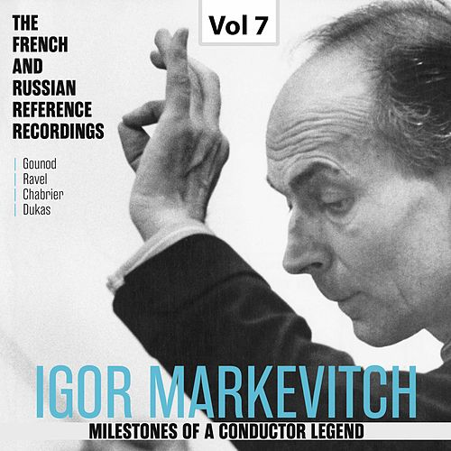 Milestones of a Conductor Legend: Igor Markevitch, Vol. 7 by Orchestre Lamoureux