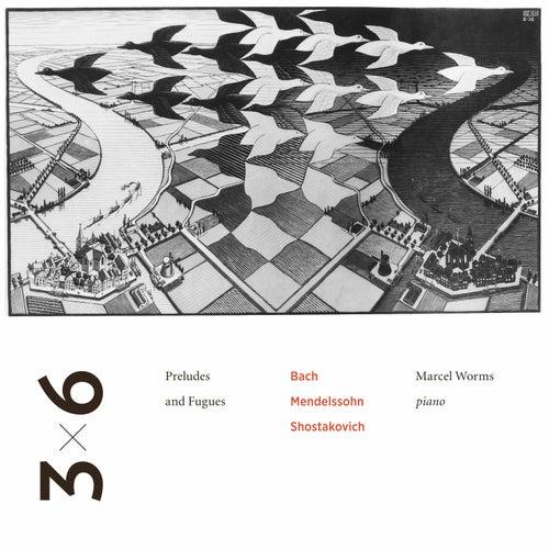 Bach, Mendelssohn & Shostakovich: Preludes & Fugues von Marcel Worms