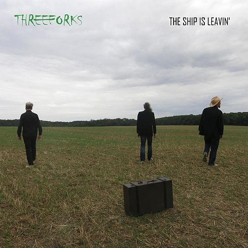 The ship is leavin' by Three Forks