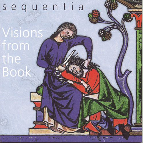 Visions From The Book by Sequentia
