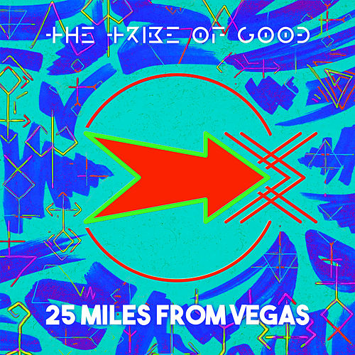 25 Miles From Vegas by The Tribe Of Good