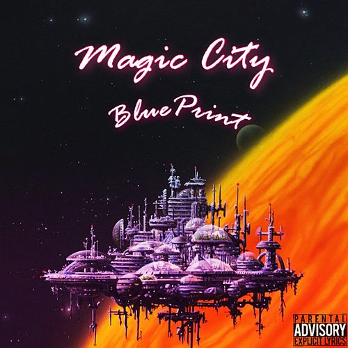 Magic City by Blueprint