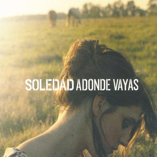 Adonde Vayas de Soledad
