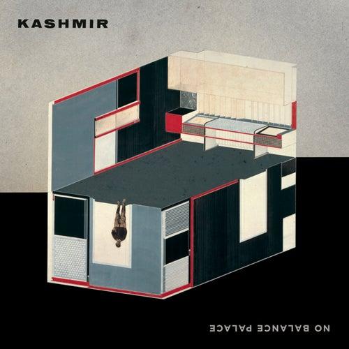 No Balance Palace by Kashmir