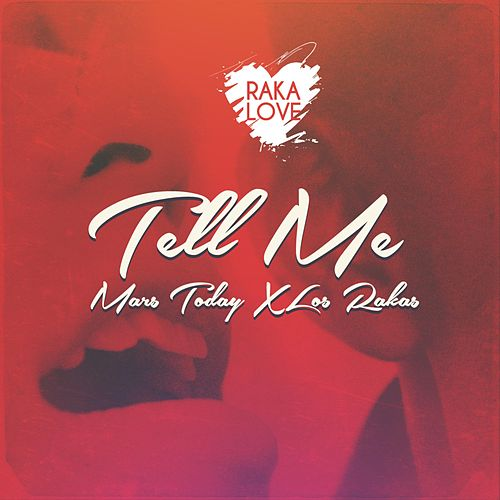 Tell Me by Los Rakas