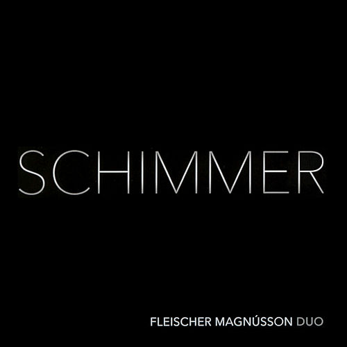 Schimmer by Fleischer Magnússon Duo