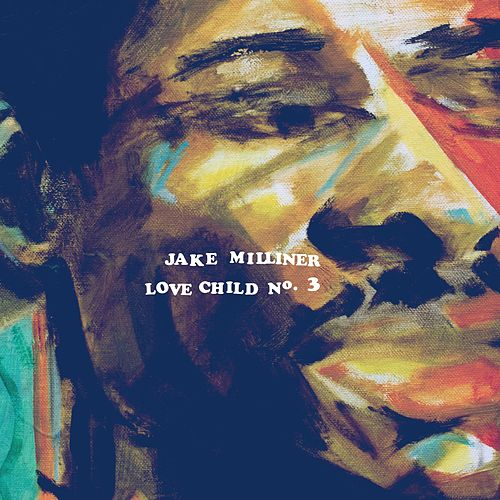 Love Child No. 3 by Jake Milliner