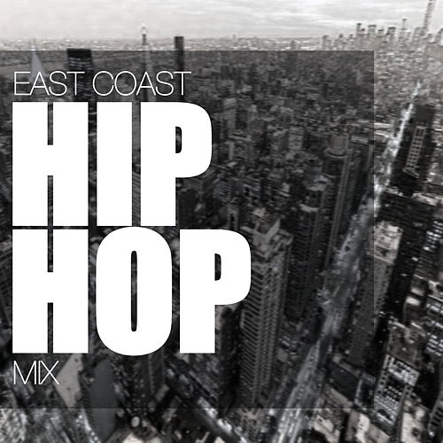East Coast Hip Hop Mix de Various Artists