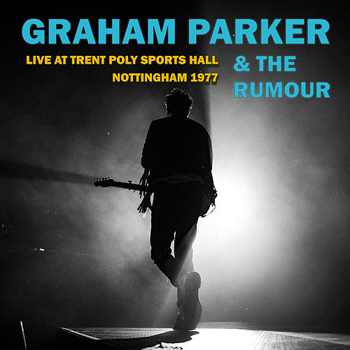 Live At Trent Poly Sports Hall, Nottingham 1977 (Live) von Graham Parker