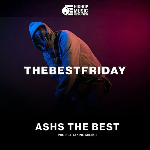 Thebestfriday by Ashs the Best