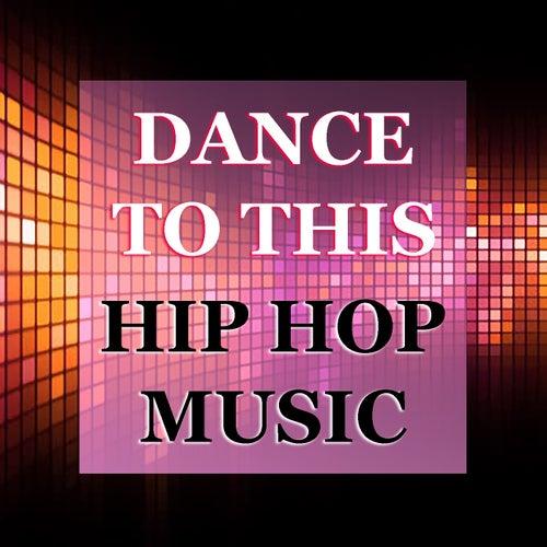 Dance To This Hip Hop Music de Various Artists