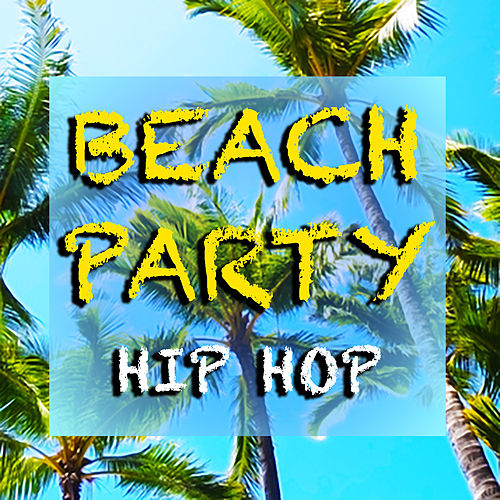 Beach Party Hip Hop de Various Artists