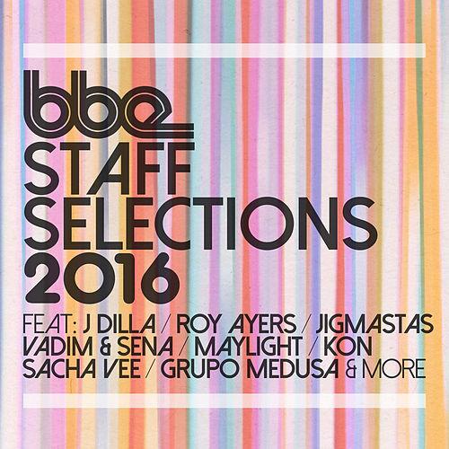Bbe Staff Selections 2016 by Various Artists