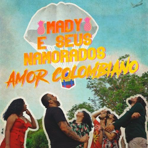 Amor Colombiano de Mady e Seus Namorados