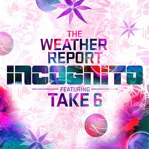 The Weather Report by Incognito