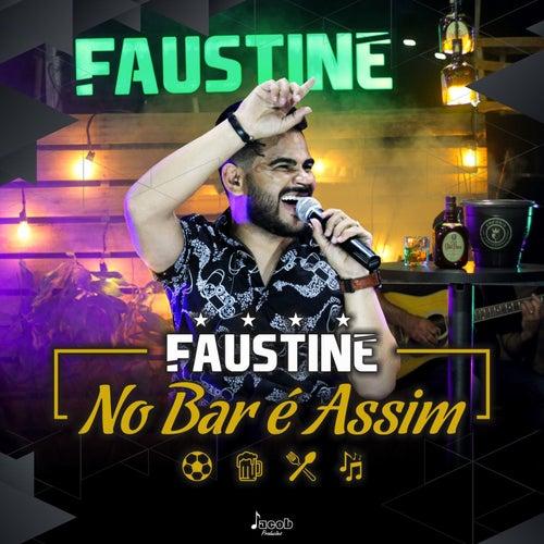 No Bar É Assim (Ao Vivo) von Faustine