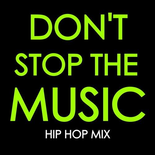Don't Stop The Music: Hip Hop Mix de Various Artists