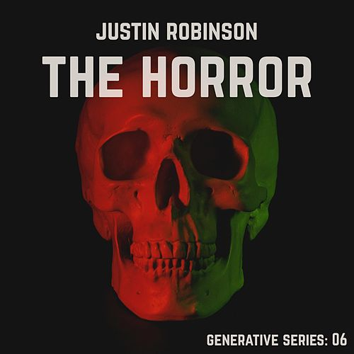 The Horror by Justin Robinson