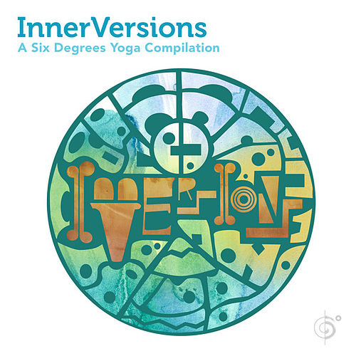 InnerVersions: A Six Degrees Yoga Compilation de Various Artists
