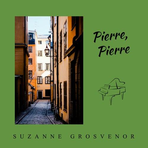 Pierre, Pierre by Suzanne Grosvenor