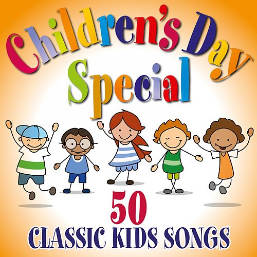 Children's Day Special: 50 Classic Kids Songs von Various Artists