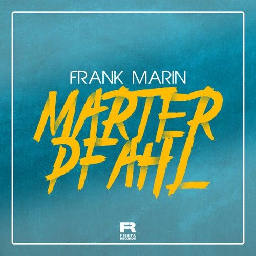 Marterpfahl van Frank Marin