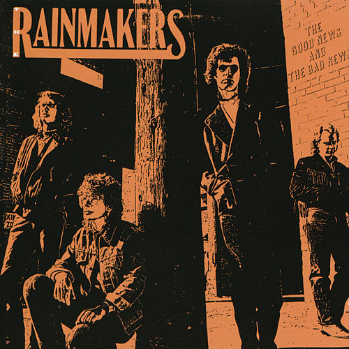 The Good News And The Bad News de Rainmakers