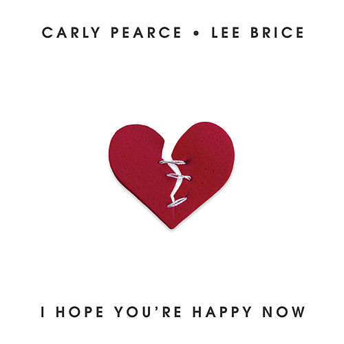 I Hope You're Happy Now de Carly Pearce