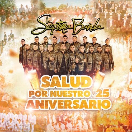 Salud Por Nuestro 25 Aniversario by La Séptima Banda